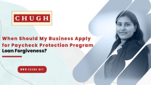 When Should My Business Apply for Paycheck Protection Program Loan Forgiveness?